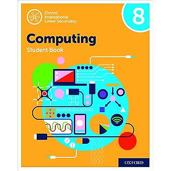 Oxford International Lower Secondary Computing Student Book 8 by Alis