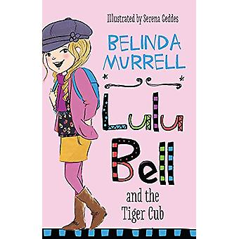 Lulu Bell and the Tiger Cub by Belinda Murrell - 9781760892302 Book