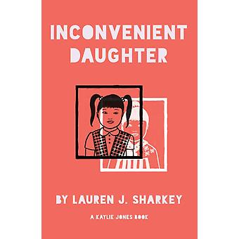 Inconvenient Daughter by Lauren J Sharkey