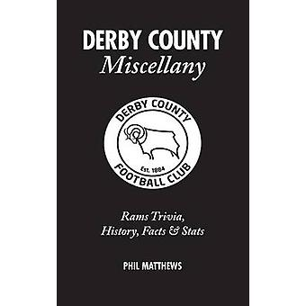 Derby County Miscellany - Rams Trivia - History - Facts and Stats by P