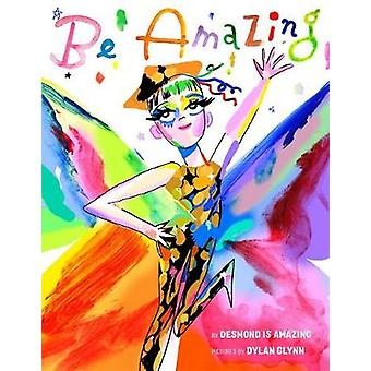 Be Amazing by Desmond Napoles - 9780374312589 Book