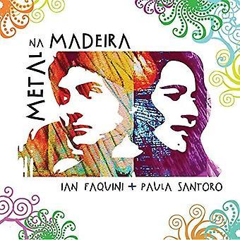 Faquini, Ian / Santoro, Paula - Metal Na Madeira [CD] USA import
