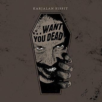 Karjalan Sissit - Want You Dead [CD] USA import