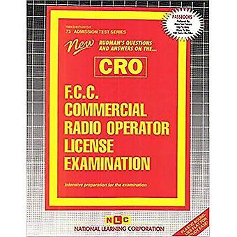 F.C.C. Commercial Radio Operator License Examination (Cro) (Admission Test  Series : Ats-73)