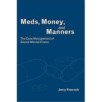 Meds - Dinero y Manners - El Manejo de Casos de Illnes Mentales Severos