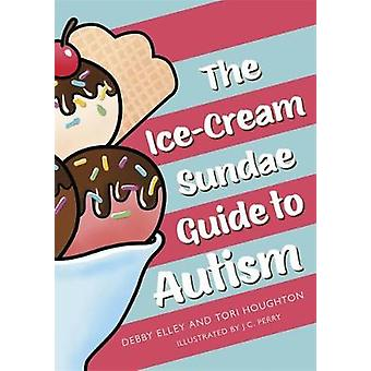 The IceCream Sundae Guide to Autism An Interactive Kids' Book for Understanding Autism