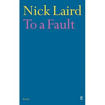 To a Fault by Laird & Nick