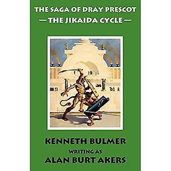 The Saga of Dray Prescot: The Jikaida Cycle