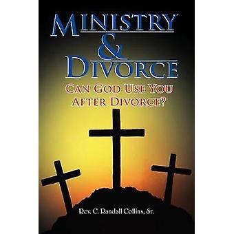 Ministry & Divorce - Can God Use You After Divorce? by Rev C Randa