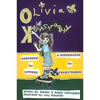 Olivia Katastraphy by Angela Imbraguglio - 9781483417424 Book