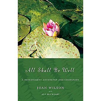 Allt ska bli bra - En efterlevande antologi och följeslagare av Joan Wils