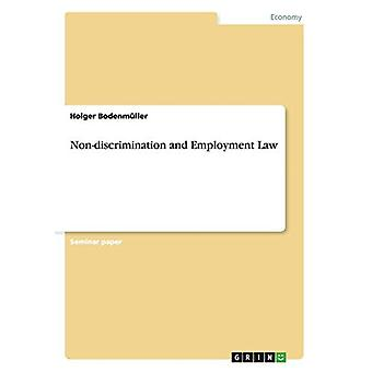 Non-discrimination and Employment Law by Holger Bodenmuller - 9783656