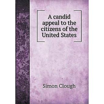 A Candid Appeal to the Citizens of the United States by Simon Clough