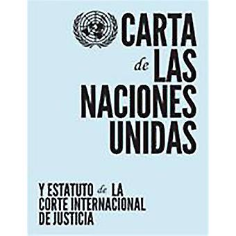 Handvest van de Verenigde Naties en statuut van het Internationaal Gerechtshof Spaanse taal door het Ministerie van Openbare Informatie van de Verenigde Naties