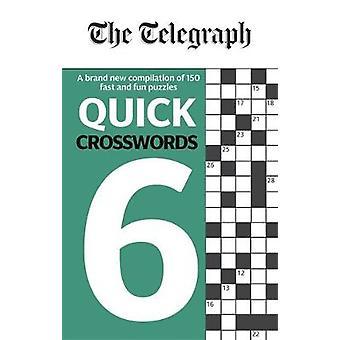 The Telegraph Quick Crosswords 6 The Telegraph Puzzle Books