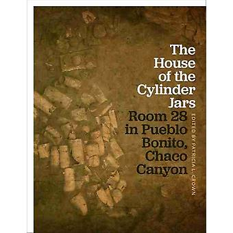 The House of the Cylinder Jars by Edited by Patricia L Crown