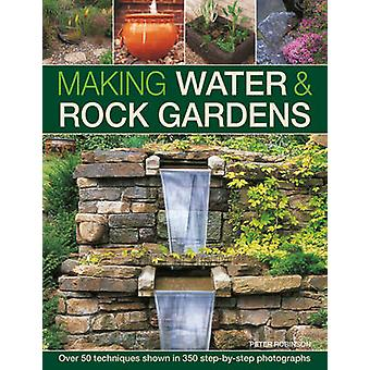 Making Water  Rock Gardens by Robinson Peter