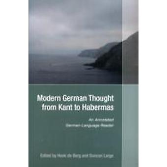 Modern German Thought from Kant to Habermas An Annotated GermanLanguage Reader by de Berg & Henk