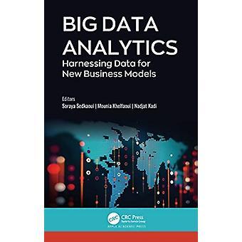 Big Data Analytics by Edited by Soraya Sedkaoui & Edited by Mounia Khelfaoui & Edited by Nadjat Kadi