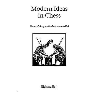 Modern Ideas in Chess