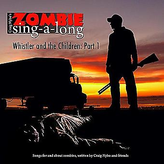 Craig Nybo - Zombie Sing-a-Long : Whistler & l'importation USA enfants PT. 1 [CD]