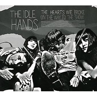 Idle Hands - Hearts We Broke on the Way to the Show [CD] USA import