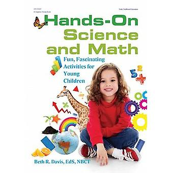 Hands-On Science and Math - Fun - Fascinating Activities for Young Chi