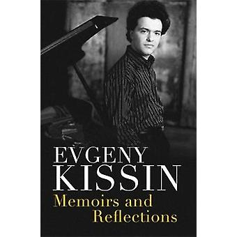 Memoirs and Reflections by Evgeny Kissin - 9781474603102 Book