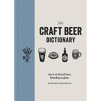 Craft Beer ordlistan-en A Z av hantverksöl - från hop till glas b