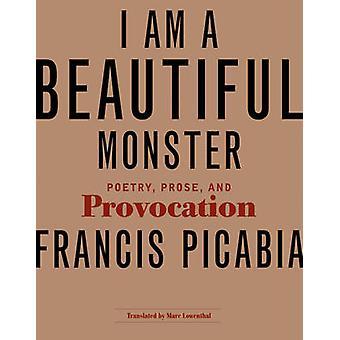 Jag är en vacker Monster - poesi - prosa- och provokation av Francis