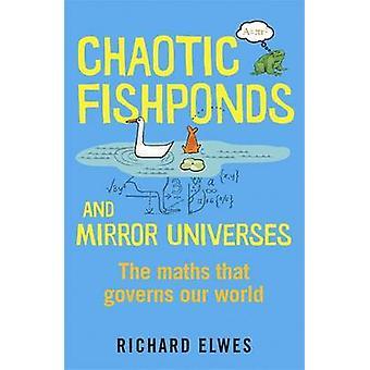 Kaotisk fiskedamme og spejl universer - det mærkelige matematik bag den