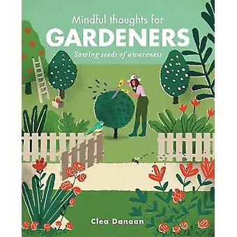 Mindful Thoughts for Gardeners - Sowing Seeds of Awareness - 978178240