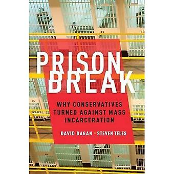 Prison Break: Por que os conservadores virou-se contra o encarceramento em massa (estudos em pós guerra desenvolvimento político americano)
