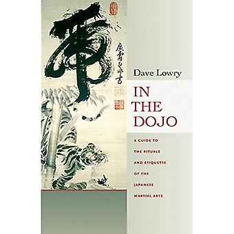 Dans le Dojo: un Guide pour les rituels et l'étiquette des Arts martiaux japonais