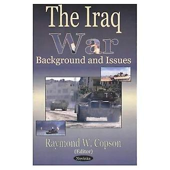 Iraq War: Background and Issues