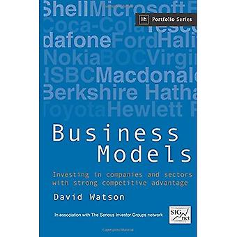 Business Models: Investing in Companies and Sectors with Strong Competitive Advantage
