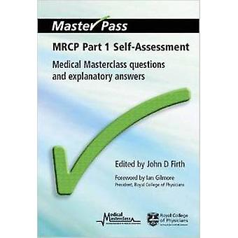 MRCP - Medical Masterclass Questions and Explanatory Answers - Part 1  -