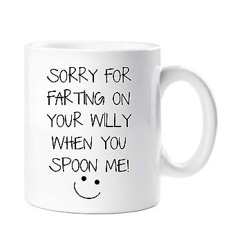 Sorry For Farting On Your Willy When You Spoon Me Mug