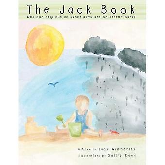 Le livre de Jack: Qui peut l'aider lors des jours ensoleillés et les jours orageux?