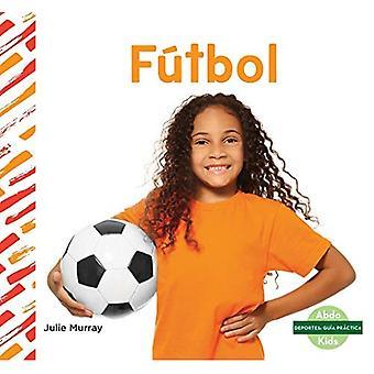FuTbol / Soccer (Deportes: Guia PraCtica / deportes cómo)