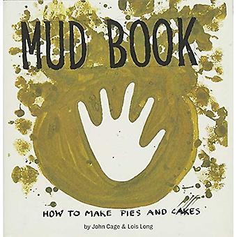 Livre de boue: Comment faire des tartes et gâteaux