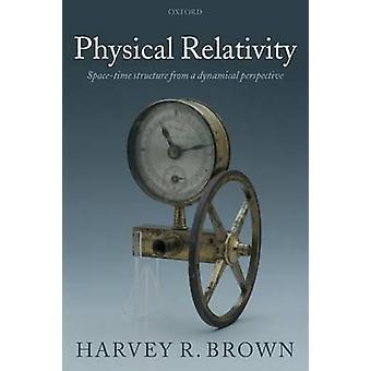 Fysiska relativitetsteorin rumtiden struktur från ett dynamiskt perspektiv av Brown & Harvey R. & Jr.