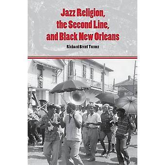 Jazz Religion andra raden och svart New Orleans av Turner & Richard Brent