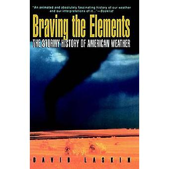 Braving the Elements by Laskin & David