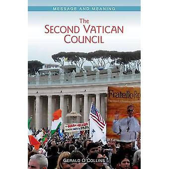 The Second Vatican Council Message and Meaning by OCollins & Gerald