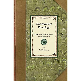 Northwestern Pomology by C. W. Gurney