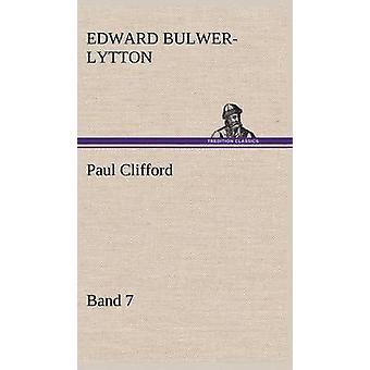Paul Clifford Band 7 von Lytton & Edward Bulwer Lytton