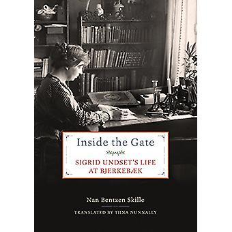 Inde i porten - Sigrid Undset liv på Bjerkebaek af Nan Bentzen Sk