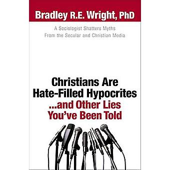 Kristityt ovat Hate-Filled tekopyhät... ja muita valheet, olet ollut