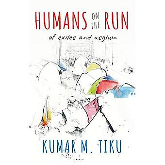 Humans on the Run - Of Exiles and Asylums by Humans on the Run - Of Exi